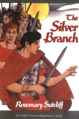9780374466480: The Silver Branch (The Roman Britain Trilogy)