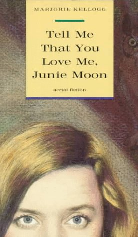 9780374475109: Tell ME You Love ME, Junie Moon (Aerial Fiction)