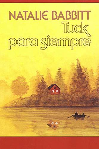 9780374480110: Tuck Para Siempre: Spanish Paperback Edition of Tuck Everlasting = Tuck Everlasting (Mirasol/Libros Juveniles)