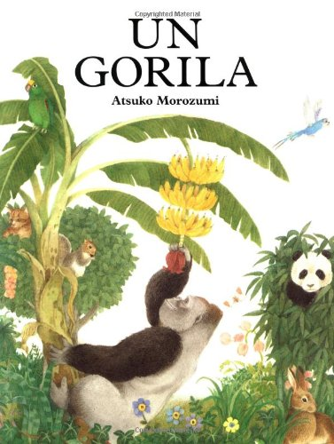 Un Gorila: Spanish paperback edition of One Gorilla (Spanish Edition) (9780374480615) by Atsuko Morozumi