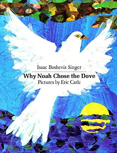 Why Noah Chose the Dove (Sunburst Book): Isaac Bashevis Singer