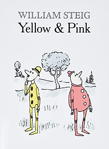 Yellow and Pink: Steig, William/ Steig,