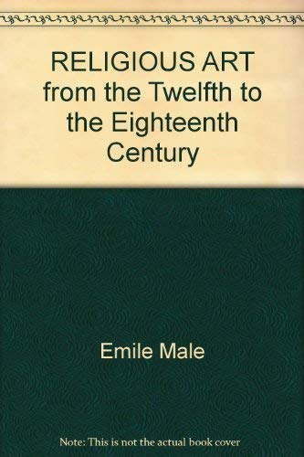 9780374500689: RELIGIOUS ART from the Twelfth to the Eighteenth Century