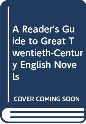 A Reader's Guide to Great Twentieth-Century English: Karl, Frederick Robert