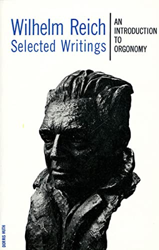 9780374501969: Wilhelm Reich Selected Writings: An Introduction to Orgonomy