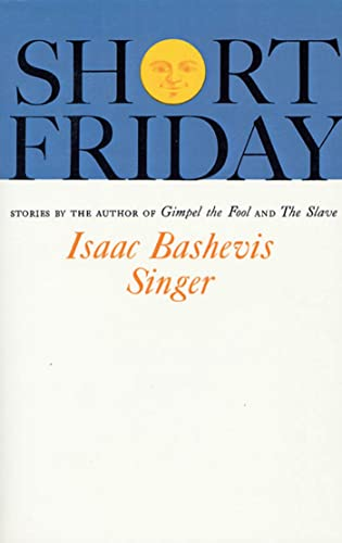 9780374504403: Short Friday and Other Stories