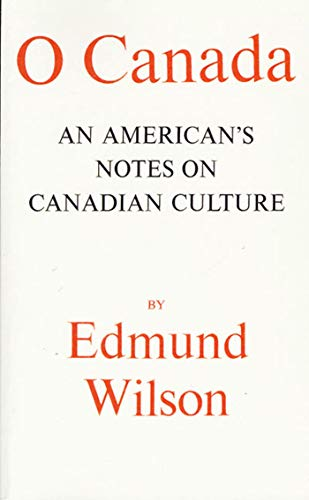 9780374505165: O Canada: An American's Notes on Canadian Culture