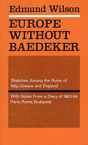 Europe without Baedeker: Sketches Among the Ruins of Italy, Greece & England, Together With Notes from a European Diary (9780374505578) by Edmund Wilson