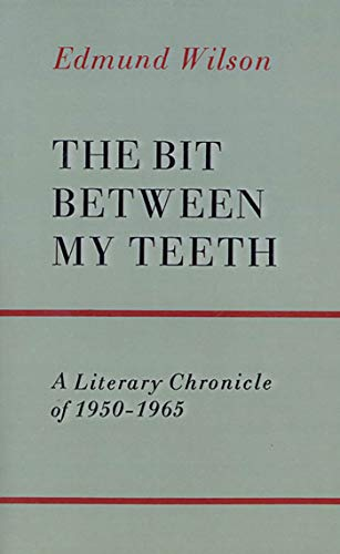 9780374506247: The Bit Between My Teeth: A Literary Chronicle of 1950-1965