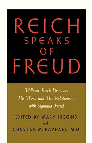 9780374506728: Reich Speaks of Freud: Wilhelm Reich Discusses His Work and His Relationship with Sigmund Freud
