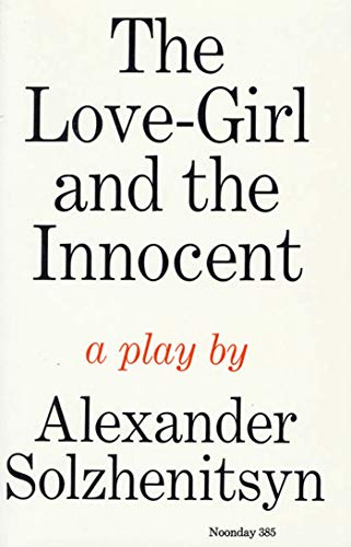 The Love-Girl and The Innocent: A Play (9780374508401) by Aleksandr Solzhenitsyn