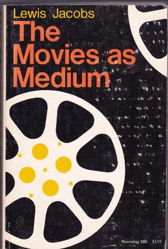 The Movies As Medium: Lewis Jacobs
