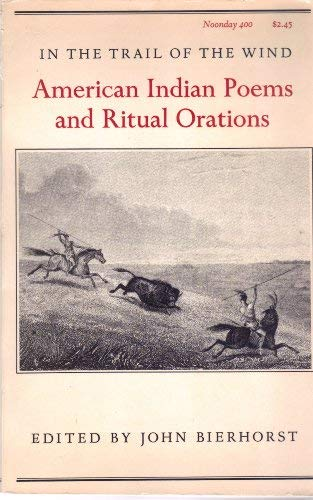 9780374509019: In the Trail of the Wind: American Indian Poems and Ritual Orations