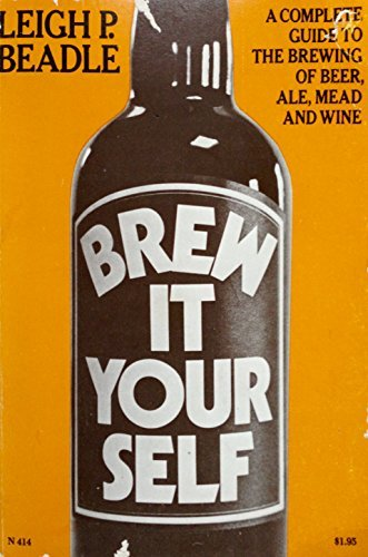 9780374509514: Brew It Yourself: A Complete Guide to the Brewing of Beer, Ale, Mead and Wine
