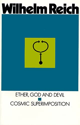 Ether, God and Devil: Cosmic Superimposition: Reich, Wilhelm