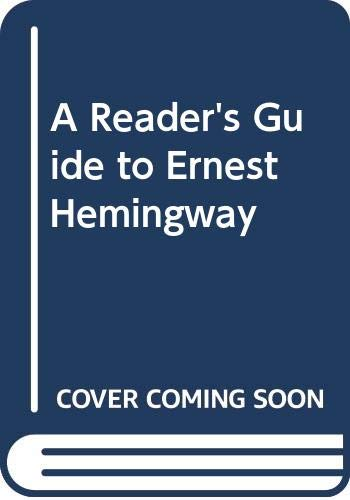 9780374510022: A Reader's Guide to Ernest Hemingway