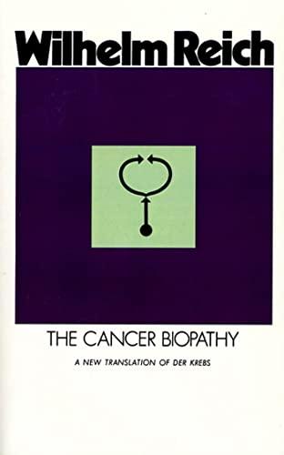 The Cancer Biopathy: Reich, Wilhelm