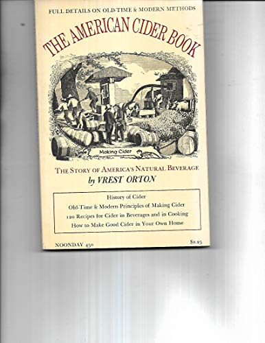 The American Cider Book: Full Details on Old-Time & Modern Methods