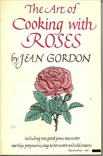 9780374511135: The Art of Cooking with Roses