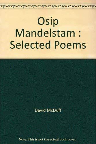 Selected Poems: Mandelstam, Osip