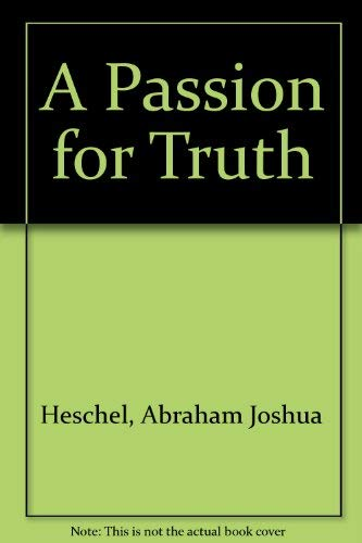 A Passion for Truth (0374511845) by Abraham Joshua Heschel