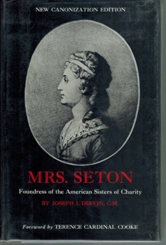 9780374512552: Mrs. Seton, Foundress of the American Sisters of Charity