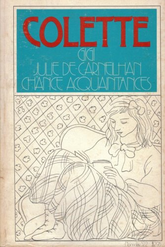 Gigi, Julie De Carneilhan, Chance Acquaintances: Colette