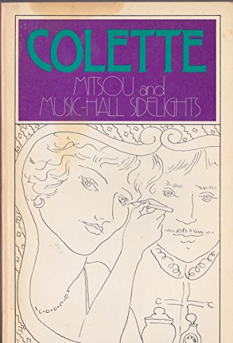 Mitsou and Music-Hall Sidelights: Sidonie-Gabrielle Colette