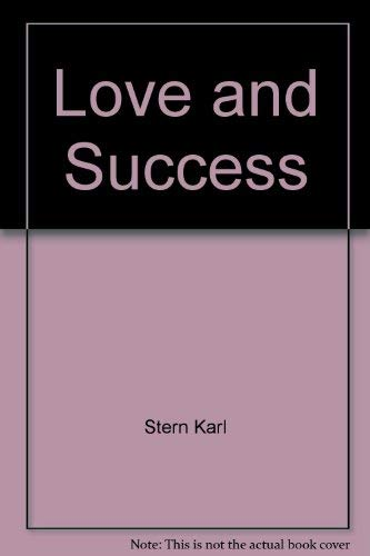 LOVE AND SUCCESS: Stern, Karl