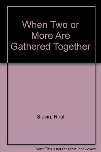 9780374514105: When Two or More Are Gathered Together [Paperback] by Slavin, Neal