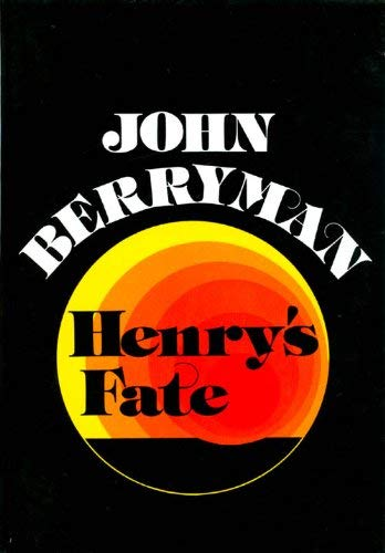 Henry's Fate and Other Poems, 1967-1972: John Berryman