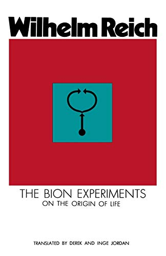The Bion Experiments on the Origin of Life: Reich, Wilhelm