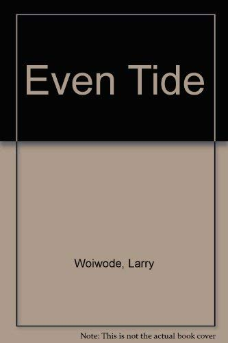 Even Tide (SIGNED): Woiwode, Larry