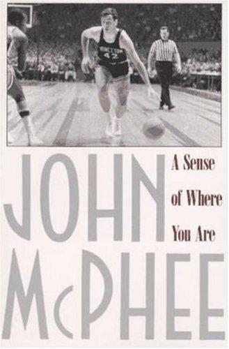 9780374514853: A Sense of Where You Are: Bill Bradley at Princeton