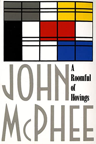 A Roomful of Hovings and Other Profiles: McPhee, John
