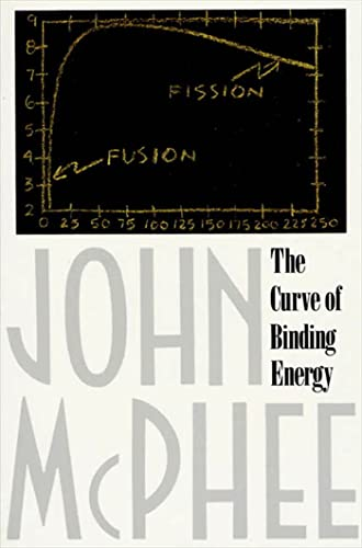 9780374515980: The Curve of Binding Energy: A Journey into the Awesome and Alarming World of Theodore B. Taylor