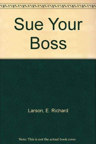 Sue Your Boss (9780374516086) by E. Richard Larson