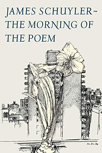 The Morning of the Poem: James Schuyler