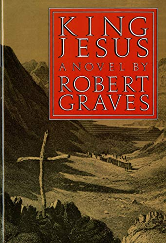 King Jesus: A Novel (FSG Classics): Robert Graves