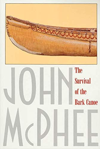 9780374516932: The Survival of the Bark Canoe