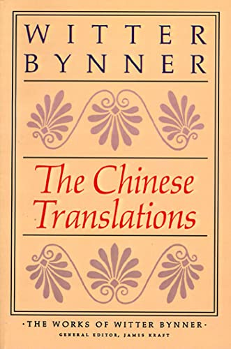 9780374517083: The Chinese Translations: The Works of Witter Bynner