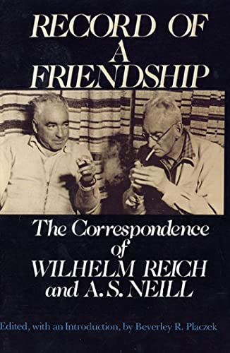 9780374517700: Record of a Friendship: The Correspondence of Wilhelm Reich and A. S. Neill, 1936-1957