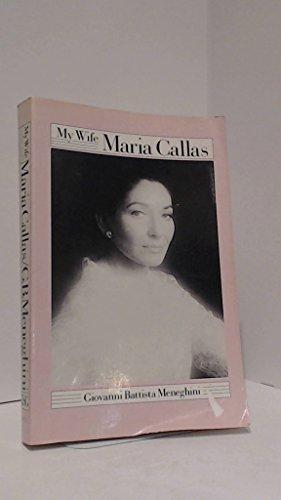 9780374517854: My Wife, Maria Callas