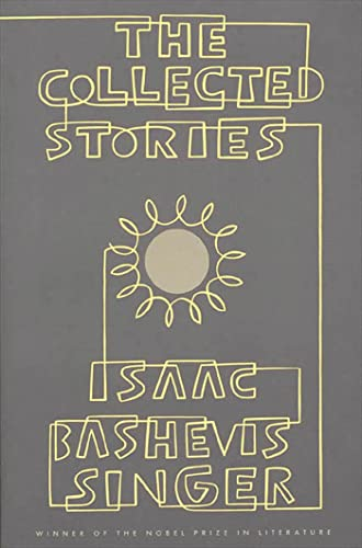 THE COLLECTED STORIES OF ISAAC BASHEVIS SINGER.: Singer, Isaac Bashevis,