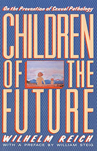 9780374518462: Children of the Future: On the Prevention of Sexual Pathology