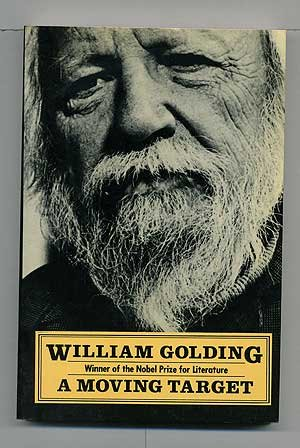 A Moving Target (Winner of the Nobel: William Golding