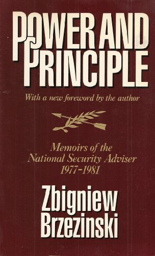 Power and Principle: Memoirs of the National Security Advisor 1977-1981 (0374518777) by Brzezinski, Zbigniew K.