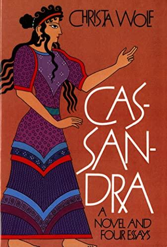 9780374519049: Cassandra: A Novel and Four Essays