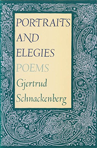 Portraits and Elegies: Schnackenberg, Gjertrud