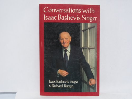 Conversations With Isaac Bashevis Singer: Singer, Isaac Bashevis, Burgink, Richard